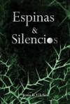 Espinas y Silencios: Las Flores de Lis - Jesus B Vilches, Javier Charro