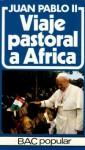Viaje pastoral a África - Pope John Paul II