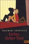 Lieber, lieber Toni - Dagmar Chidolue, Philip Waechter