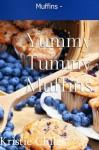 Muffins - Yummy Tummy Muffins By Sweet Southern Mama Edition 1 - Kristie Chiles