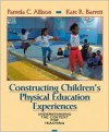 Constructing Children's Physical Education Experiences: Understanding the Content for Teaching - Kate R. Barrett, Kate R. Barrett