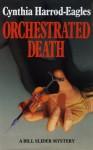 Orchestrated Death (Bill Slider Novels) - Cynthia Harrod-Eagles
