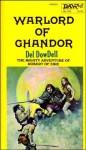 Warlord of Ghandor - Del Dowdell