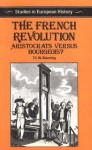 The French Revolution: Aristocrats Versus Bourgeois? - Timothy C.W. Blanning