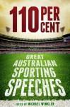 110 Per Cent: Great Australian Sport Speeches - Michael Winkler