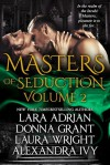 Masters of Seduction Volume 2 - Lara Adrian, Donna Grant, Laura Wright, Alexandra Ivy