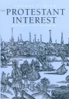 The Protestant Interest: New England After Puritanism - Thomas S. Kidd