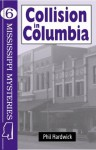 Collison in Columbia (Mississippi Mysteries Series) - Phil Hardwick