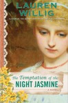 The Temptation of the Night Jasmine - Lauren Willig