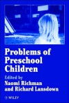 Problems of Preschool Children - Naomi Richman, Richard Lansdown