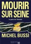 Mourir Sur Seine - Michel Bussi