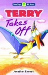 Terry Takes Off (Oxford Reading Tree: TreeTops More All Stars) - Jonathan Emmett