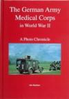 The German Army Medical Corps in World War II - Alex Buchner