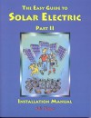 The Easy Guide to Solar Electric, Part II: Installation Manual - Adi Pieper, Pieper Adi