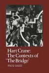 Hart Crane: The Contexts of the Bridge - Paul Giles