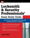 Locksmith and Security Professionals' Exam Study Guide - Bill Phillips