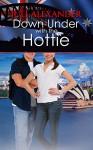 Down Under with the Hottie (Investigating the Hottie Book 3) - Juli Alexander