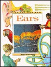 Ears (You and Your Body Series) - Douglas Mathers, Andrew Farmer, Robina Green