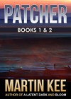 PATCHER: The first two books - Martin Kee, Kuldar Leement, Lucy Stone, Tirzah Price