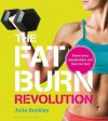 The Fat Burn Revolution: Boost Your Metabolism and Burn Fat Fast - Julia Buckley