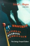 Big Brother and the National Reading Curriculum: How Ideology Trumped Evidence - Richard L. Allington