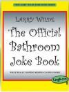 The Official Bathroom Joke Book (The Larry Wilde Joke Book Series) - Larry Wilde