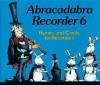 Abracadabra Recorder Books: Book 6 Hymns & Carols - A & C Black