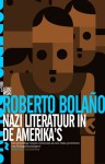 Nazi literatuur in de Amerika's - Roberto Bolaño