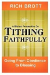 A Biblical Perspective on Tithing Faithfully: Going from Obedience to Blessing - Rich Brott