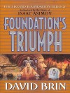 Foundation's Triumph: The Second Foundation Trilogy - David Brin