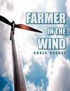 Farmer in the Wind - Chris Harvey