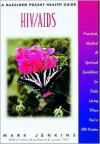 HIV/AIDS: Practical, Medical, and Spiritual Guidelines for Daily Living When You're HIV-Positive (Hazelden Pocket Health Guide) - Mark Jenkins