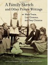 A Family Sketch and Other Private Writings (Jumping Frogs: Undiscovered, Rediscovered, and Celebrated Writings of Mark Twain) - Mark Twain, Livy Clemens, Susy Clemens, Benjamin Griffin