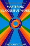 Mastering Successful Work: Skillful Means: Wakeup! - Tarthang Tulku