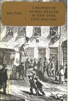 History of Public Health in New York City, 1625-1866: Volume 1 - John Duffy