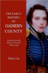 The Early History of Gadsden County, Florida - Dale Cox
