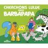 Cherchons Lulue Avec Barbapapa (French Edition) - Annette Tison
