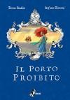 Il Porto Proibito (Italian Edition) - Teresa Radice, Stefano Turconi