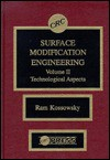 Surface Modification Engineering Technological Aspects - Ram Kossowsky