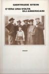 C'era una volta gli americani - Gertrude Stein, Barbara Lanati, Luigi Sampietro