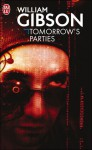 Tomorrow's parties (Trilogie du pont, #3) - William Gibson
