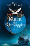 Bucht der Schmuggler: Roman - Ulf Schiewe