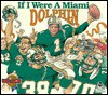 If I Were a Miami Dolphin - Joseph C. D'Andrea, Bill Wilson
