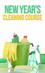 New Year's Cleaning Course: DIY Clean, Organize, and Keep Your Home Clean For the New Year - BJ Knights