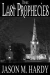 The Last Prophecies - Jason M. Hardy