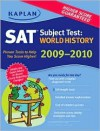 Kaplan SAT Subject Test: World History 2009-2010 Edition - Peggy Martin