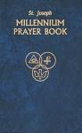 Saint Joseph Millennium Prayer Book - Catholic Book Publishing Corp.