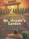 Mr. Hiroshi's Garden - Maxine Trottier, Paul Morin
