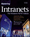 Mastering Intranets: The Windows 95/Nt Edition - Pat Coleman, Peter Dyson