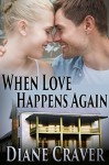 When Love Happens Again - Diane Craver
